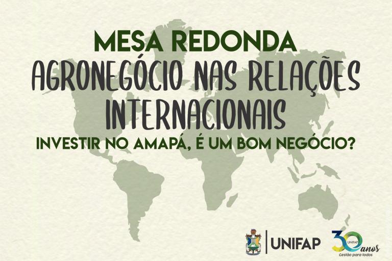 Evento debaterá 'Relações Internacionais e Agronegócio no Amapá'