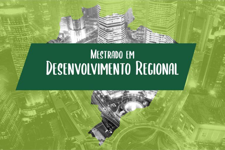 Inscrições para Mestrado em Desenvolvimento Regional seguem até dia 18