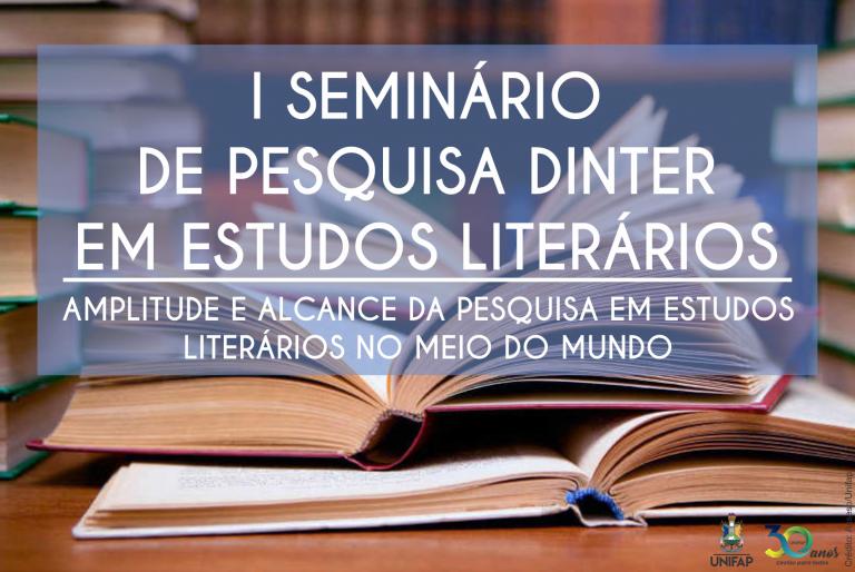 1º Seminário 'Pesquisa Dinter em Estudos Literários' começa amanhã, 28