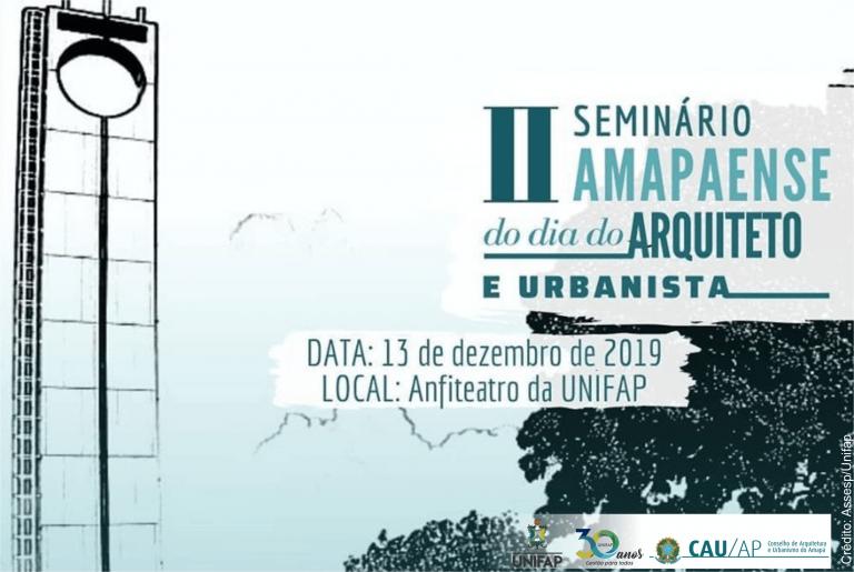 CAU/AP e UNIFAP promovem 'II Seminário Amapaense do Dia do Arquiteto e Urbanista'