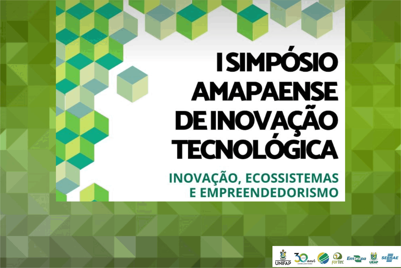 Mestrado Profissional promove 1º Simpósio Amapaense de Inovação Tecnológica