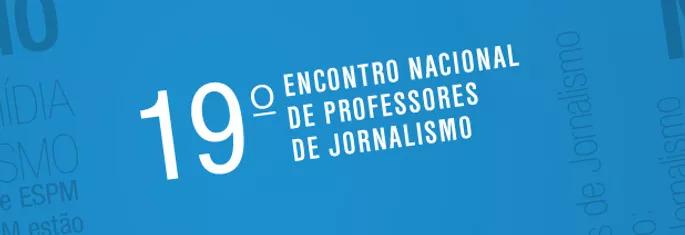Encontro Nacional de Professores de Jornalismo ocorre em abril