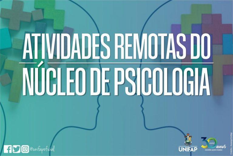 Núcleo de Psicologia da UNIFAP desenvolve atividades remotas