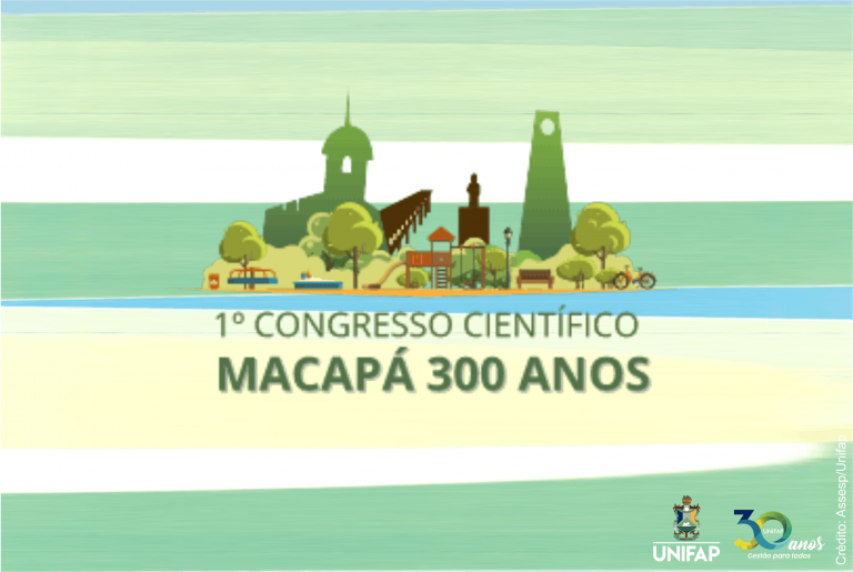 'Macapá 300 anos': primeira edição de Congresso Científico ocorre nesta semana
