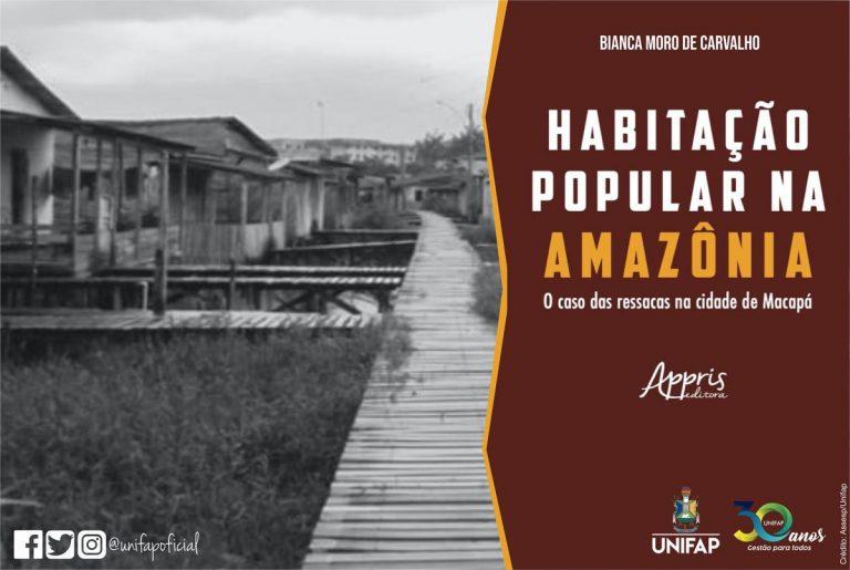 Docente publica livro sobre moradias em área de ressaca em Macapá