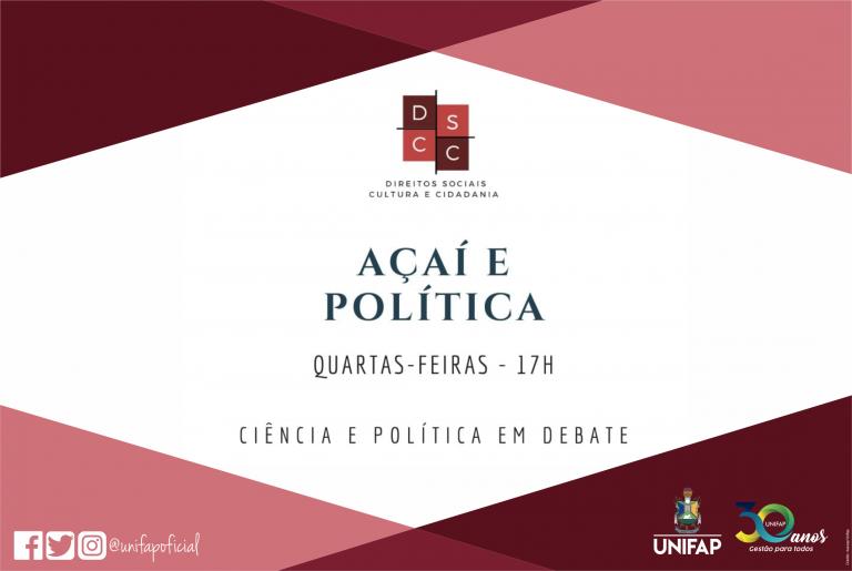 Grupo de Pesquisa da UNIFAP realiza série 'Açaí e Política' sobre a política no Brasil