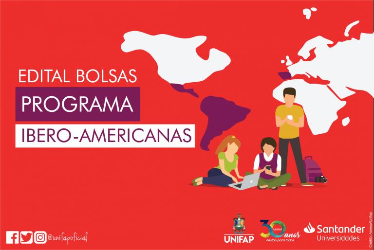 Programa de Bolsas Ibero-Americanas 2020 abre seleção para alunos da UNIFAP