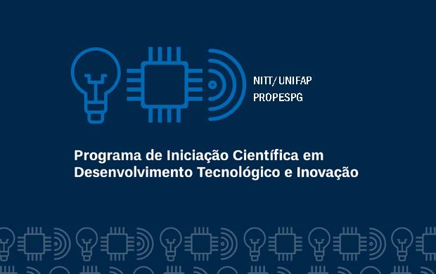 NITT/UNIFAP divulga resultado preliminar da seleção para bolsas de inovação tecnológica
