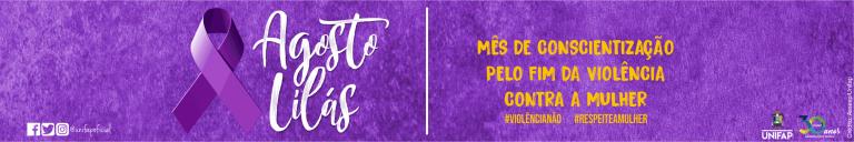 Agosto Lilás: sensibilizar a sociedade sobre a violência doméstica e familiar contra a mulher