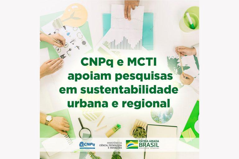 CNPq e MCTI lançam chamada para apoiar projetos de sustentabilidade urbana e regional