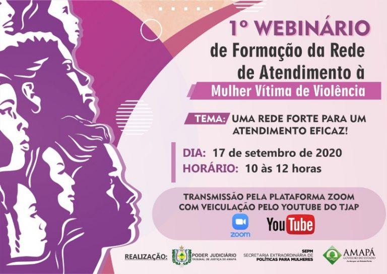 TJAP realiza 1º Webinário de Formação da Rede de Atendimento à Mulher