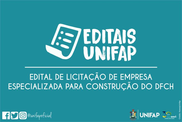 UNIFAP torna público processo de licitação para construção de prédios do DFCH