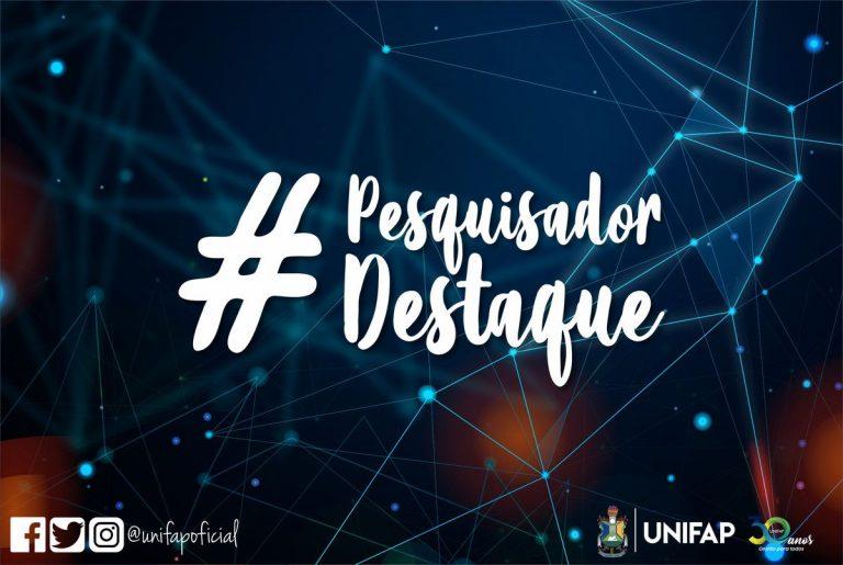 """""""Pesquisador Destaque"""" mostra a contribuição da UNIFAP na produção científica"""