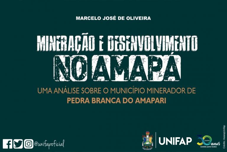 Docente da UNIFAP lança livro sobre impactos da mineração no Amapá