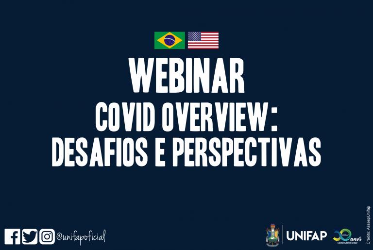 UNIFAP realiza Webinar  com o tema 'COVID Overview: desafios e perspectivas'
